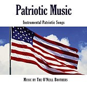 Patriotic Music: Instrumental Patriotic Music, Vol. 2 by The O'Neill Brothers