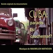 Cuba: Paradis Ou Cauchemar? by Maximilien Mathevon