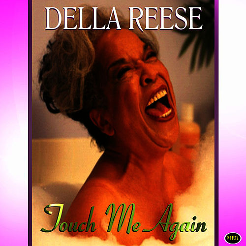 Touch Me Again by Della Reese