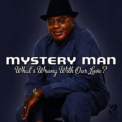 What's Wrong With Our Love by Mystery Man