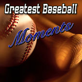 Greatest Baseball Moments by Various Artists