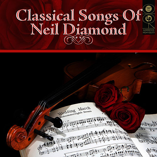 Classical Songs Of Neil Diamond by London Philharmonic Orchestra