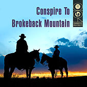 Conspire To Brokeback Mountain by Various Artists