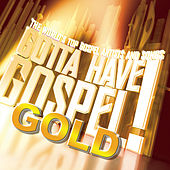 Gotta Have Gospel! Gold by Various Artists