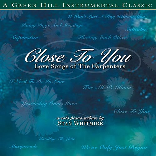Close To You by Stan Whitmire