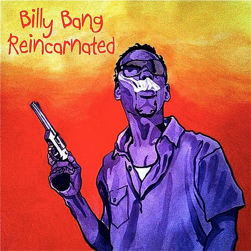 Reincarnated by Billy Bang