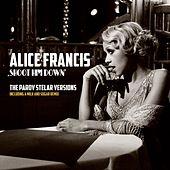 Shoot Him Down (The Parov Stelar Versions) by Alice Francis
