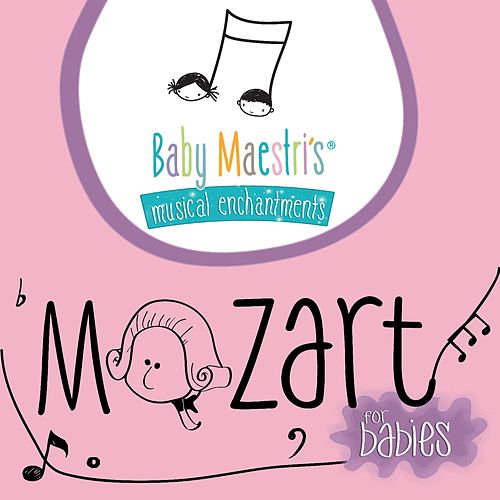 Mozart for Babies by Baby Maestri's Musical Enchantments