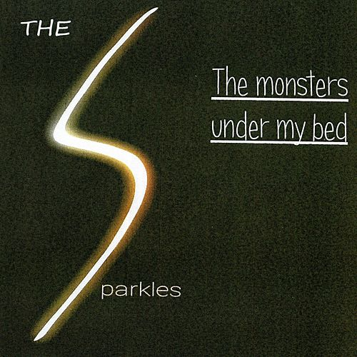 The Monsters Under My Bed by The Sparkles