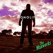 Monolith by The Waxworks