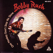 One Monkey Don't Stop No Show by Bobby Rush