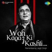 Woh Kagaz Ki Kashti (Remembering Jagjit Singh) by Jagjit Singh