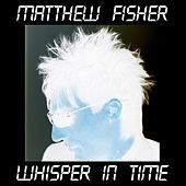 Whisper in Time (64 Beats) by Matthew Fisher