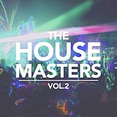The House Masters, Vol. 2 by Various Artists