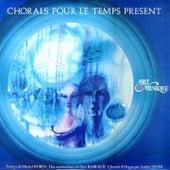 Chorals pour le temps présent by Various Artists