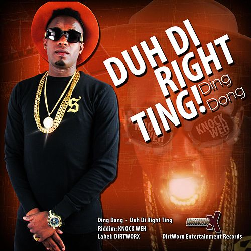 Duh Di Right Ting by Ding Dong