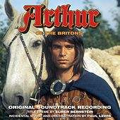 Arthur of the Britons (Original Soundtrack Recording) by Paul Lewis
