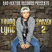 Spozed 2 by Young Lyric