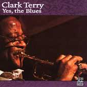 Yes, The Blues by Clark Terry