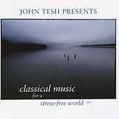 Classical Music for a Stress-Free World by John Tesh