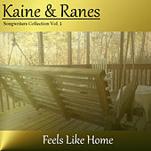 Kaine & Ranes: Feels Like Home, Vol. 1 by Kaine