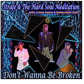 Don't Wanna Be Broken (feat. Jrome Andre & Deborahlyn Cole) by Strafe