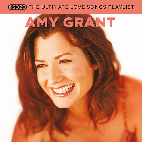 The Ultimate Love Songs Playlist von Amy Grant