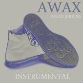 Awax Jerkins (Instrumental Version) by A-Wax