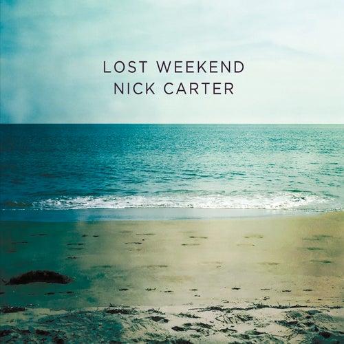 Lost Weekend by Nick Carter