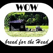 Bread for the head by WOW