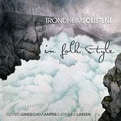TrondheimSolistene - in folk style by Various Artists