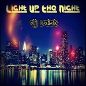 Light Up The Night von DJ Vaist