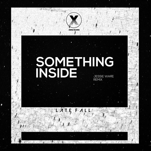 Something Inside (LateFall Remix) by Jessie Ware