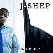 In Or Out by J Shep