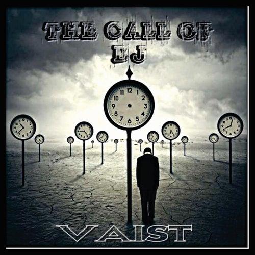 The Call of Dj by DJ Vaist