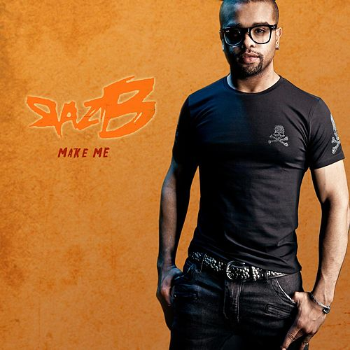 Make Me by Raz B