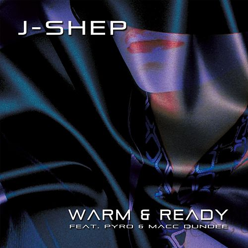 Warm and Ready by J Shep