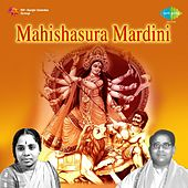 Nandhanavaname (Mahishasura Mardini) by Ghantasala