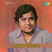 Songs of Kazi Nazrul : Anup Ghosal by Anup Ghoshal