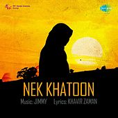 Nek Khatoon (Original Motion Picture Soundtrack) by Various Artists