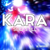Seid still by Kara