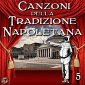 Canzoni della tradizione napoletana, Vol. 5 by Various Artists