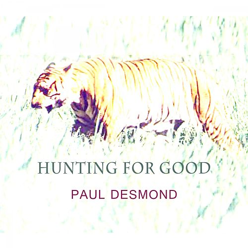 Hunting For Good von Paul Desmond