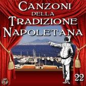 Canzoni della Tradizione Napoletana, Vol. 22 by Various Artists