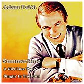 Adam Faith (Summertime, a Girl Like You, Singin' in the Rain) by Adam Faith