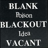 Blank Blackout Vacant by Poison Idea