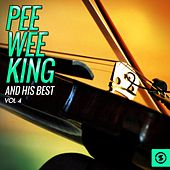 Pee Wee King and His Best, Vol. 4 by Pee Wee King