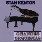 Grandes Orquestas, Stan Kenton by Stan Kenton