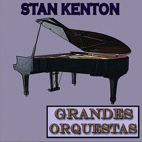 Grandes Orquestas, Stan Kenton by Stan Kenton