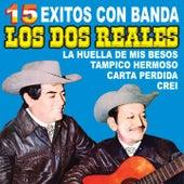 15 Éxitos Con Banda by Los Dos Reales